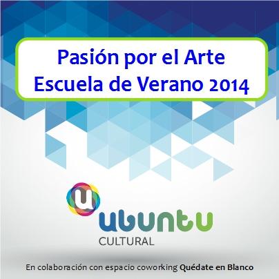 Pasión por el Arte Escuela de Verano 2014